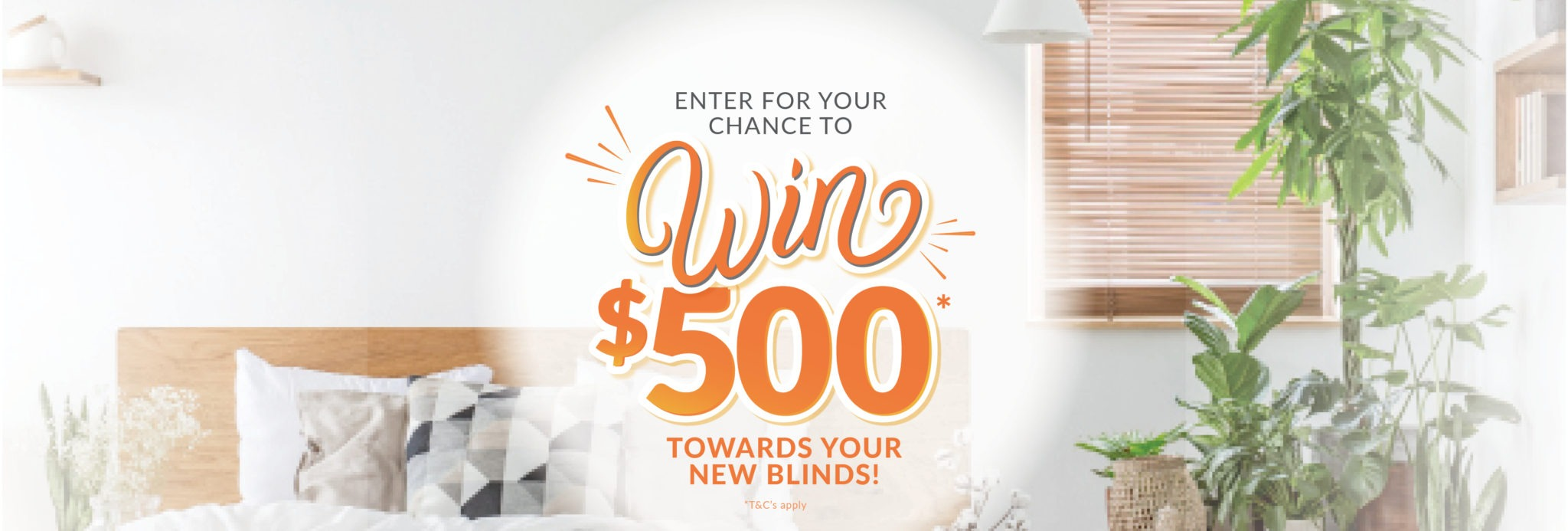 Win $500 towards your new blinds